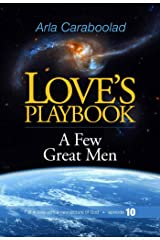 Love's Playbook episode 10: A Few Great Men Kindle Edition