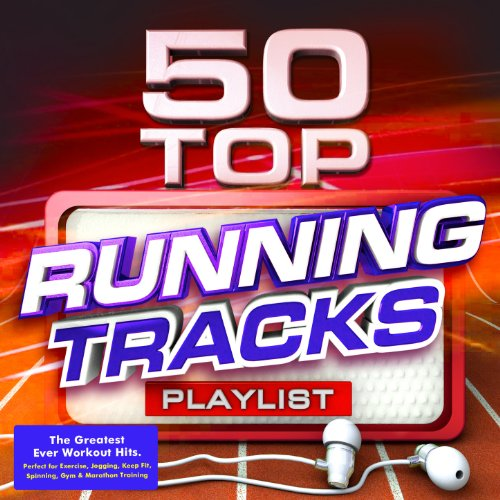 - 50 Top Running Tracks Playlist - The Greatest Ever Workout Hits - Perfect for Exercise, Jogging, Keep Fit, Spinning, Gym & Marathon Training [Explicit]