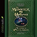 The Monster in the Hollows Audiobook by Andrew Peterson Narrated by Andrew Peterson