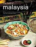 img - for The Food of Malaysia: 62 Easy-to-follow and Delicious Recipes from the Crossroads of Asia (Authentic Recipes Series) book / textbook / text book