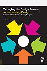 Managing the Design Process-Implementing Design: An Essential Manual for the Working Designer Paperback