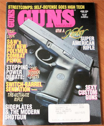 Guns Magazine June 1994 Vol. XXXX No. 6 474: S and W Hot New Polymer Combat Pistol (Wesson Airgun Smith)