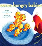 Seven Hungry Babies, Candace Fleming, 1416954023