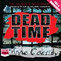Dead Time Audiobook by Anne Cassidy Narrated by Julie Teal