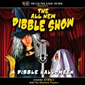 A Dibble Halloween Radio/TV Program by Jerry Robbins Narrated by  The Colonial Radio Players, Jerry Robbins