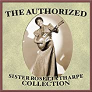 The Authorized Sister Rosetta Tharpe Collection