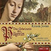 Das Geheimnis der Pilgerin | Ricarda Jordan