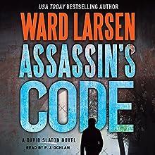 Assassin's Code: A David Slayton Novel Audiobook by Ward Larsen Narrated by P. J. Ochlan