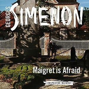 Maigret Is Afraid Audiobook