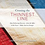 Crossing the Thinnest Line: How Embracing Diversity - from the Office to the Oscars - Makes America Stronger | Lauren Leader-Chivee