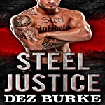 Steel Justice: A Romantic Suspense | Dez Burke