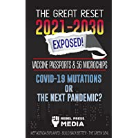 The Great Reset 2021-2030 Exposed!: Vaccine Passports & 5G Microchips, COVID-19 Mutations or The Next Pandemic? WEF…