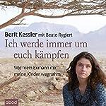 Ich werde immer um euch kämpfen: Wie mein Exmann mir meine Kinder wegnahm   Berit Kessler