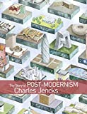 The Story of Post–Modernism: Five Decades of the Ironic, Iconic and Critical in Architecture