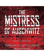 The Mistress of Auschwitz: Mistress of Auschwitz Series, Book 1