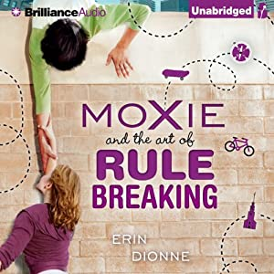 Moxie and the Art of Rule Breaking Audiobook