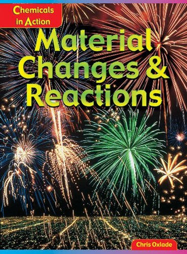 Material Changes and Reaction (Chemicals in Action)
