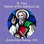 St. Paul, Master of the Spiritual Life | Elliott Maloney