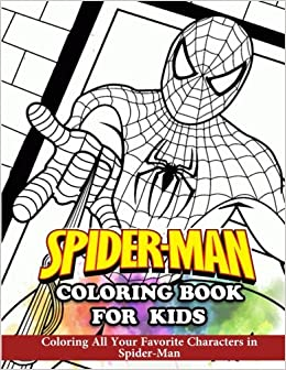 Spider-Man Coloring Book for Kids: Coloring All Your Favorite ...