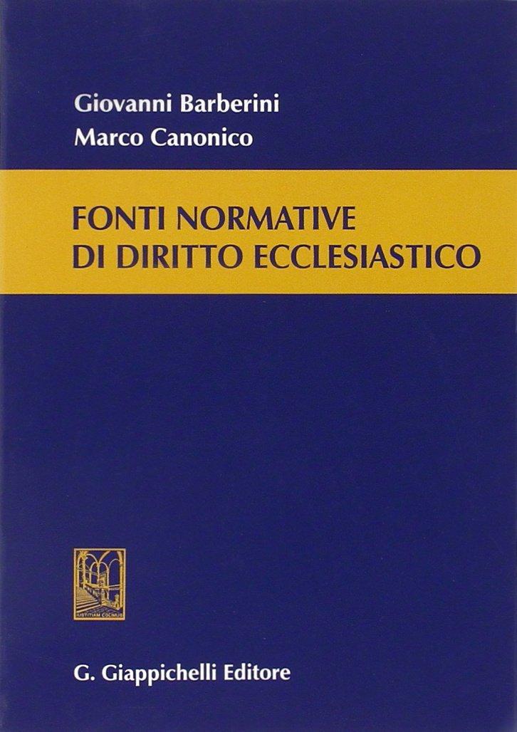Amazon.it: Fonti normative di diritto ecclesiastico - Giovanni ...