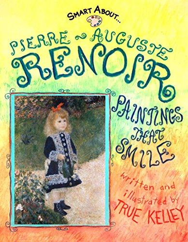 (Smart About Art: Pierre-Auguste Renoir: Paintings That Smile)