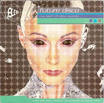 Future Disco : The Best of Elite Records [RARE] Limited Edition, Import