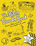 The Bible Doodle Book: Amazing Bible Pictures You Can Complete and Create!