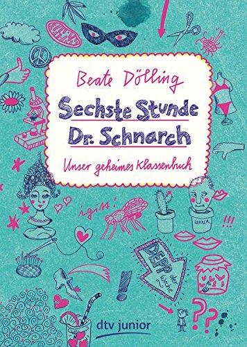 Sechste Stunde Dr. Schnarch: Unser geheimes Klassenbuch