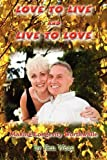 Love to Live and Live to Love, Ken Wear, 1595268669