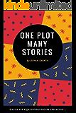 ONE PLOT MANY STORIES