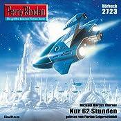 Nur 62 Stunden (Perry Rhodan 2723) | Michael Marcus Thurner