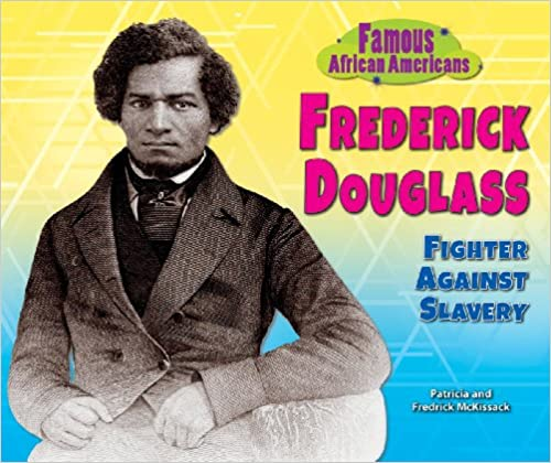 Frederick Douglass: Fighter Against Slavery (Famous African