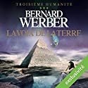 La voix de la terre (Troisième humanité 3) | Livre audio Auteur(s) : Bernard Werber Narrateur(s) : Raphaël Mathon