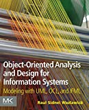 Object-Oriented Analysis and Design for Information Systems : Modeling with UML, OCL, and IFML, Wazlawick, Raul Sidnei, 0124186734