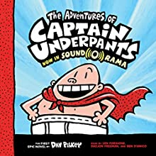 The Adventures of Captain Underpants: Captain Underpants, Book 1 Audiobook by Dav Pilkey Narrated by Len Forgione, Dazjon Freeman, Ben D'Amico