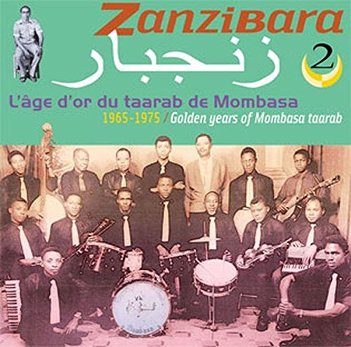 CD : ZANZIBARA ARTISTS - Zanzibara, Vol. 2: Golden Years Of Mombara Taarab (CD)