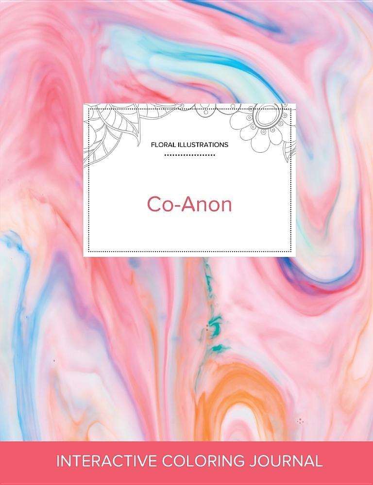 Read Online Adult Coloring Journal: Co-Anon (Floral Illustrations, Bubblegum) pdf epub