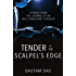 Tender is the Scalpel's Edge: Stories from the Journal of an NHS Consultant Surgeon