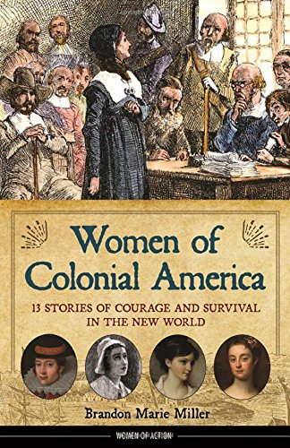 Women of Colonial America: 13 Stories of Courage and Survival in the New World (Women of Action)]()