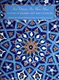 img - for And Diverse Are Their Hues: Color in Islamic Art and Culture[ AND DIVERSE ARE THEIR HUES: COLOR IN ISLAMIC ART AND CULTURE ] by Bloom, Jonathan M. (Author) Nov-29-11[ Hardcover ] book / textbook / text book