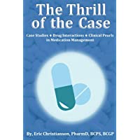 The Thrill of the Case: Case Studies, Drug Interactions, and Clinical Pearls in Medication Management