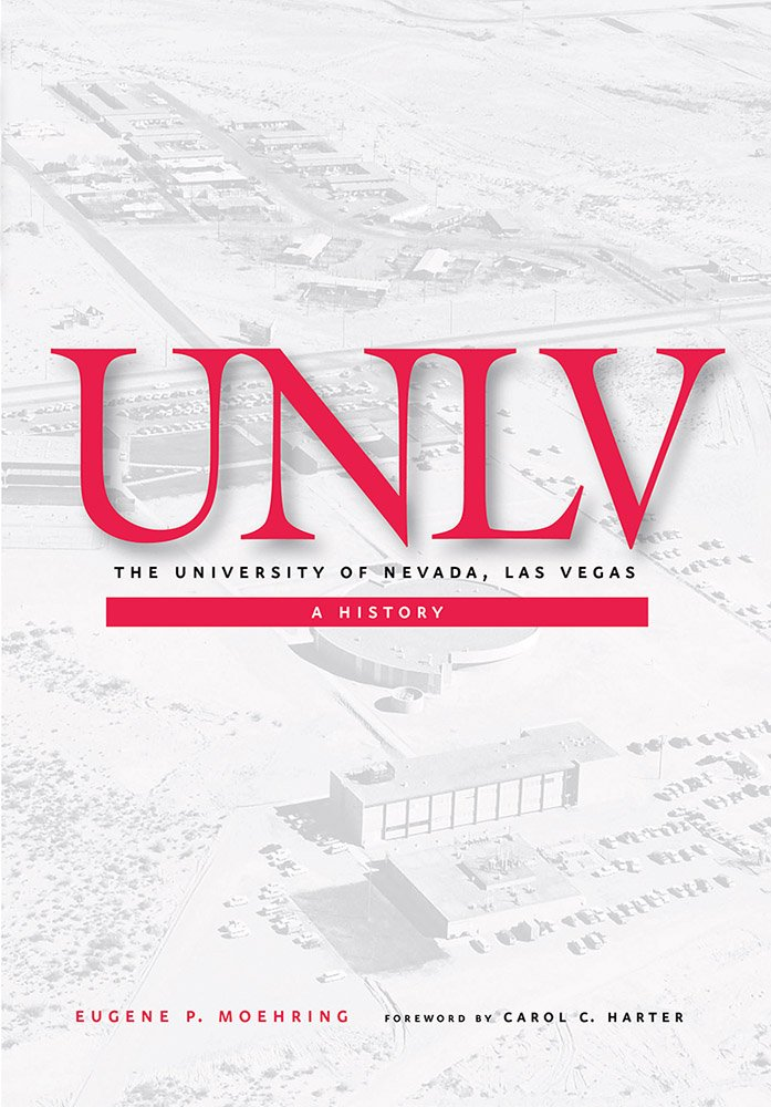 Unlv The University Of Nevada Las Vegas A History Moehring Eugene P 9780874177091 Amazon Com Books The decision belongs to the buyer at each school. nevada las vegas a history moehring