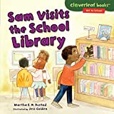Sam Visits the School Library (Cloverleaf Books: Off to School)
