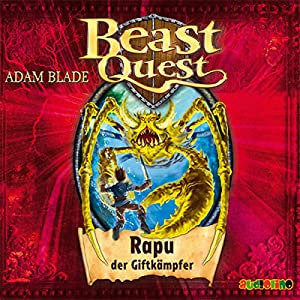 Rapu, der Giftkämpfer (Beast Quest 25) Hörbuch