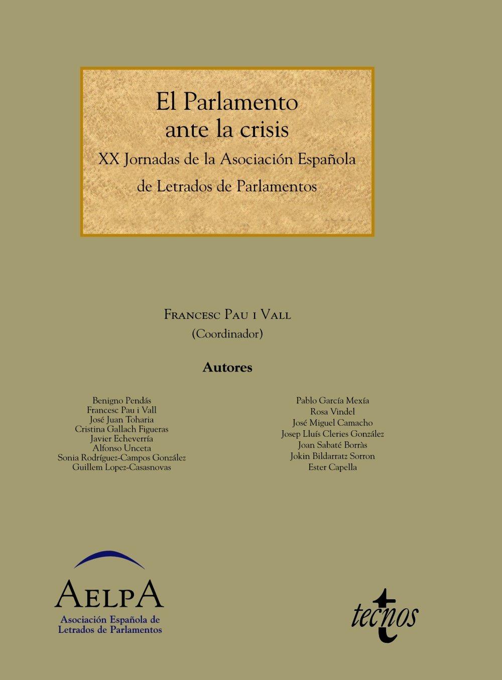 El Parlamento ante la crisis: XX Jornadas de la Asociación ...