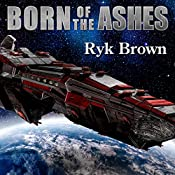 Born of the Ashes: The Frontiers Saga, Book 11 | Ryk Brown