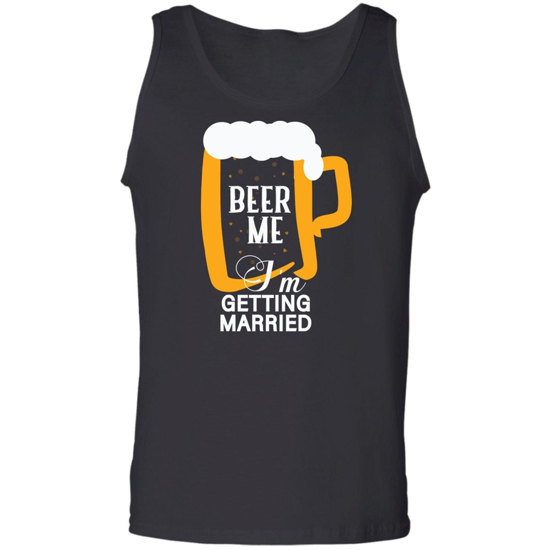 Pures Designs Beer Me-Im Getting Married-s to Groom from Bride-Grooms Unisex Tank Top