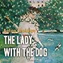 The Lady with the Dog Audiobook by Anton Chekhov Narrated by Max Bollinger