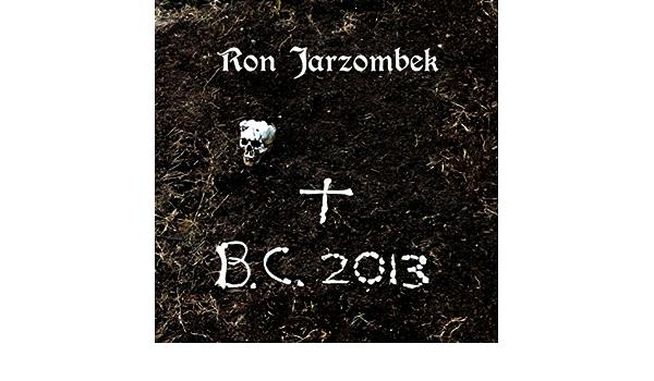 B. C. 2013 de Ron Jarzombek en Amazon Music - Amazon.es