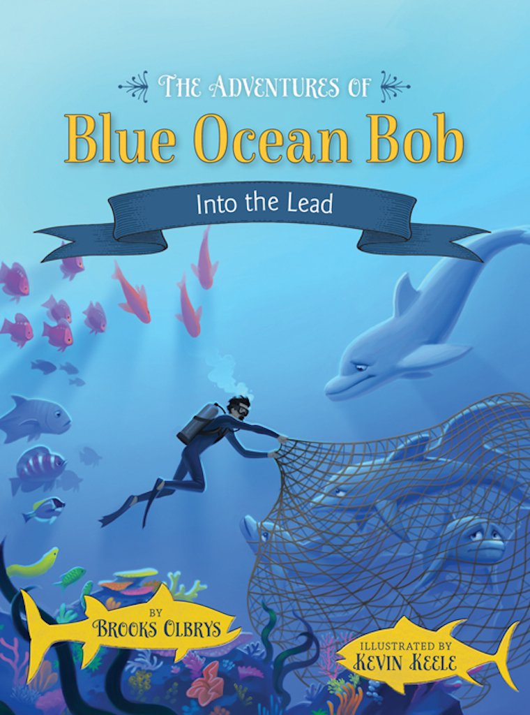 The Adventures of Blue Ocean Bob: Into the Lead PDF